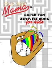 Red Hot Mama's Super Fun Activity Book For Kids
