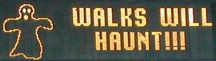 Walks Will Haunt!!!