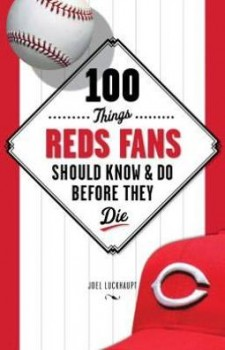 Cover of 100 Things Reds Fans Should Know and Do Before They Die