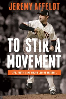 Jeremy Affeldt's memoirs: To Stir a Movement: Life, Justice, and Major League Baseball.